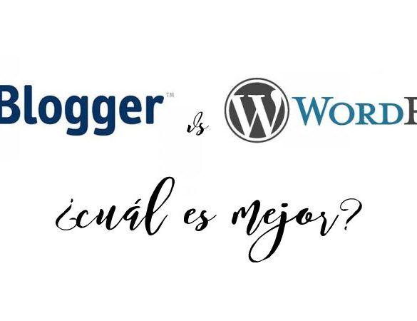 Blogger o wordpress ¿cuál es mejor? Te ayudo a elegir